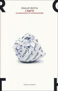 Foto Cover di I fatti. Autobiografia di un romanziere, Libro di Philip Roth, edito da Einaudi