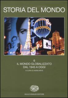 Storia del mondo. Vol. 6: Il mondo globalizzato. Dal 1945 a oggi. - copertina