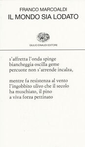 Libro Il mondo sia lodato Franco Marcoaldi