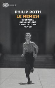 Le nemesi: Everyman-Indignazione-L'umiliazione-Nemesi - Philip Roth - copertina