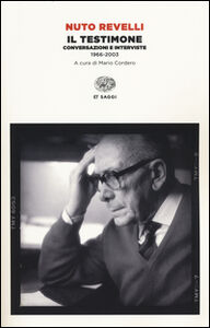 Libro Il testimone. Conversazioni e interviste (1966-2003) Nuto Revelli
