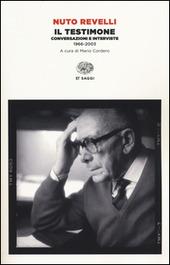 Il testimone. Conversazioni e interviste (1966-2003)