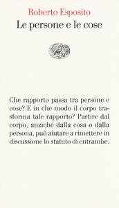 Libro Le persone e le cose Roberto Esposito
