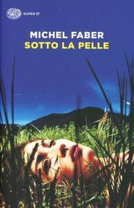 Sotto la pelle - Michel Faber - copertina