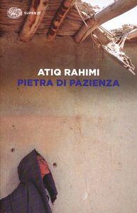 Foto Cover di Pietra di pazienza, Libro di Atiq Rahimi, edito da Einaudi