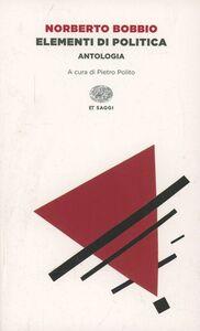 Libro Elementi di politica. Antologia Norberto Bobbio