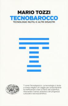 Tegliowinterrun.it Tecnobarocco. Tecnologie inutili e altri disastri Image
