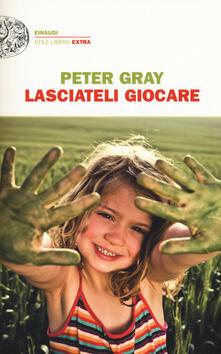 Lasciateli giocare - Peter Gray - copertina