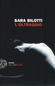 Libro L' oltraggio Sara Bilotti