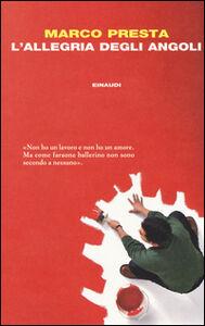 Foto Cover di L' allegria degli angoli, Libro di Marco Presta, edito da Einaudi