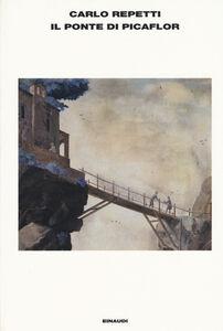 Libro Il ponte di Picaflor Carlo Repetti