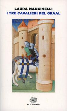 I tre cavalieri del Graal - Laura Mancinelli - copertina