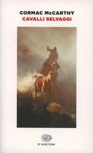 Libro Cavalli selvaggi Cormac McCarthy