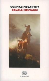 Cavalli selvaggi - McCarthy Cormac - wuz.it