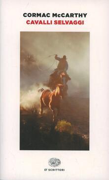 Cavalli selvaggi - Cormac McCarthy - copertina