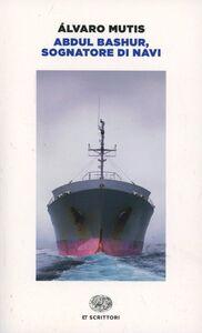 Libro Abdul Bashur, sognatore di navi Álvaro Mutis