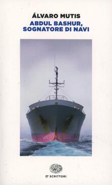 Ipabsantonioabatetrino.it Abdul Bashur, sognatore di navi Image