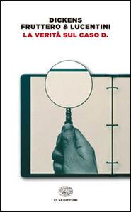 Libro La verità sul caso D. Charles Dickens , Carlo Fruttero , Franco Lucentini
