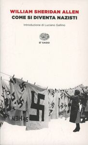 Libro Come si diventa nazisti William S. Allen