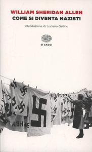 Libro Come si diventa nazisti William S. Allen