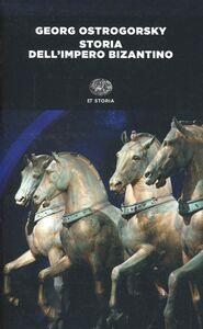 Foto Cover di Storia dell'impero bizantino, Libro di Georg Ostrogorsky, edito da Einaudi