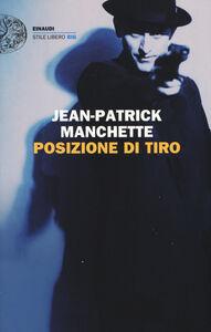 Libro Posizione di tiro Jean-Patrick Manchette