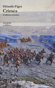 Foto Cover di Crimea. L'ultima crociata, Libro di Orlando Figes, edito da Einaudi