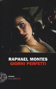 Libro Giorni perfetti Raphael Montes
