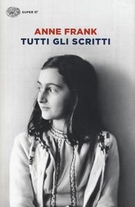 Tutti gli scritti - Anne Frank - copertina
