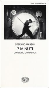 Libro 7 minuti. Consiglio di fabbrica Stefano Massini