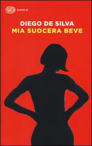 Libro Mia suocera beve Diego De Silva