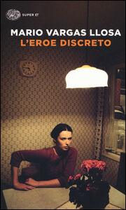 Libro L' eroe discreto Mario Vargas Llosa
