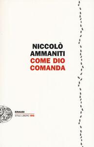 Foto Cover di Come Dio comanda, Libro di Niccolò Ammaniti, edito da Einaudi