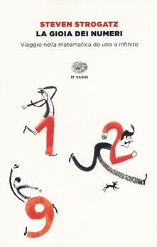 La gioia dei numeri. Viaggio nella matematica da uno a infinito - Steven Strogatz - copertina