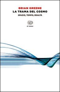 Libro La trama del cosmo. Spazio, tempo, realtà Brian Greene