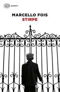 Libro Stirpe Marcello Fois