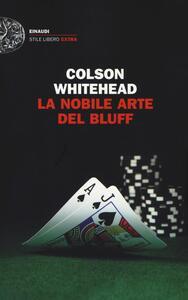 La nobile arte del bluff - Colson Whitehead - copertina