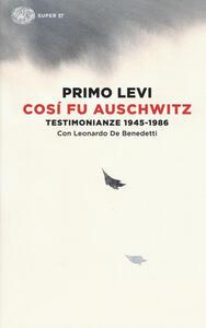Così fu Auschwitz. Testimonianze 1945-1986 - Primo Levi,Leonardo De Benedetti - copertina