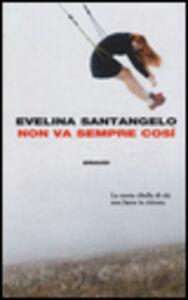 Libro Non va sempre così Evelina Santangelo