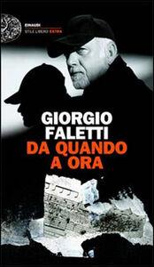Libro Da quando a ora. Con 2 CD Audio Giorgio Faletti