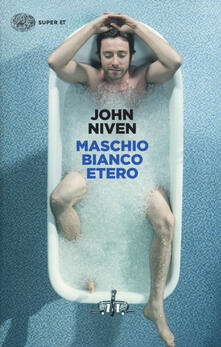 Maschio bianco etero - John Niven - copertina
