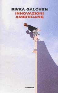 Innovazioni americane - Rivka Galchen - copertina