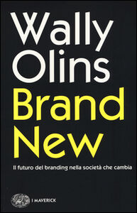 Libro Brand new. Il futuro del branding nella società che cambia Wally Olins