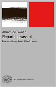 Reparto assassini. La mentalità dell'omicidio di massa - Abram De Swaan - copertina