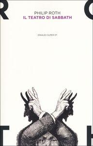 Libro Il teatro di Sabbath Philip Roth