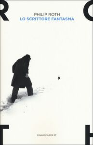 Foto Cover di Lo scrittore fantasma, Libro di Philip Roth, edito da Einaudi