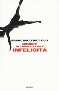 Libro Momenti di trascurabile infelicità Francesco Piccolo