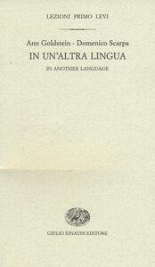Libro In un'altra lingua-In another language Ann Goldstein , Domenico Scarpa