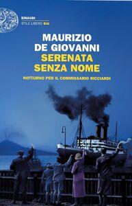 Libro Serenata senza nome. Notturno per il commissario Ricciardi Maurizio De Giovanni