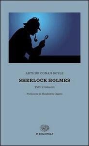 Libro Sherlock Holmes. Tutti i romanzi Arthur Conan Doyle